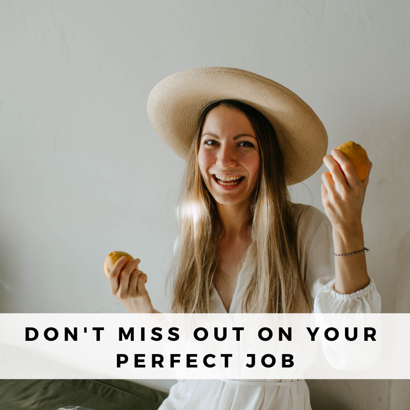 don't miss out on your perfect job